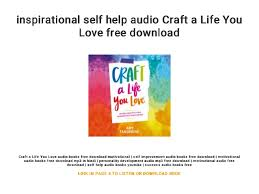 Inspirational Self Help Audio Craft A Life You Love Free Download Beauteous Life Inspirational Images Download
