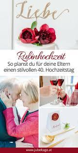 Rubinhochzeit Moderne Inspiration Zum 40 Hochzeitstag