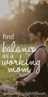 best working mom quotes working moms strong mom finding balance as a working mom is such a challenge i need to save this