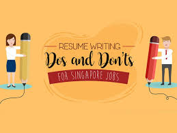 Tips For An Effective Resumes Singapore Resume Dos And Donts What Jobseekers Must Know