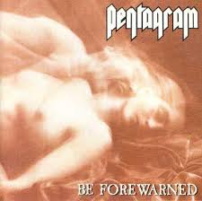 <b>Pentagram - Be Forewarned</b> - Reviews - Encyclopaedia Metallum ...