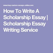 how to write a scholarship essay scholarship essay writing how to write a scholarship essay scholarship essay writing service is here to help you