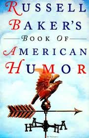 russell baker s book of american humor by russell baker 126149