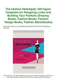 Fashion Designing Books For Beginners Free Download Pdf Pdf Free The Fashion Sketchpad 420 Figure Templates For