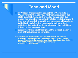 "the world is too much us"" william wordsworth by mandy  tone and mood  in william wordsworth s sonnet the world is too much us"