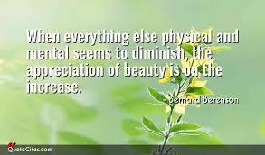 Beauty Appreciation Quotes Best of Explore Bernard Berenson Quotes QuoteCites