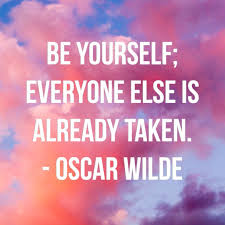 Quote Be Yourself Everyone Else Is Taken Best Of Quotes For My Daughter Be Yourself Everyone Else Is Already Taken