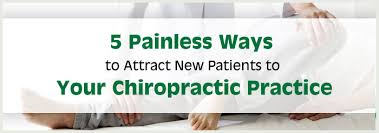 5 Painless Ways To Attract New Patients To Your Chiropractic Practice