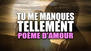 Tu Me Manques Tellement Poème Damour