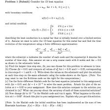 problem 1 submit consider the 1d heat equation ut uzz for t
