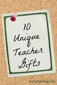 10 unique end of the year teacher gifts