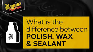 Meguiars Buffing Compound Chart Ask Meguiars What Is The Difference Between Car Polish Wax Sealant