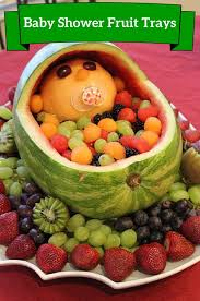 How To Decorate Fruit Tray Baby Shower Fruit Tray Ideas Baby shower fruit Trays and Table 10
