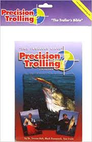 Precision Trolling The Trollers Bible Mark Romanack
