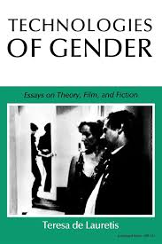 com technologies of gender essays on theory film and  com technologies of gender essays on theory film and fiction theories of representation and difference 9780253204417 teresa de lauretis