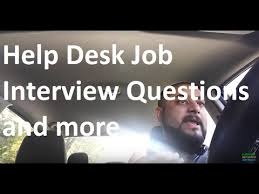 Interview Questions For Help Desk Help Desk Job Interview Questions And More