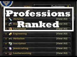 Best Professions Legion Professions Ranked What Is The Best Gold Making Profession For 7 3 5