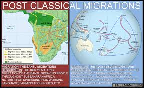post classical ce to ce manpedia b some migrations had a significant environmental impact including the migraiton of bantu speaking