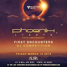 Phoenix Lights 2019 Time Slots Phoenix Lights Presents First Encounters Dj Competition