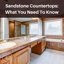 sandstone countertops what you need to know