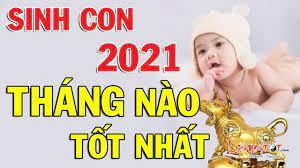 Sinh Con Năm 2021 Tháng Nào Tốt Nhất Cho Cả Em Bé Và Cha Mẹ?
