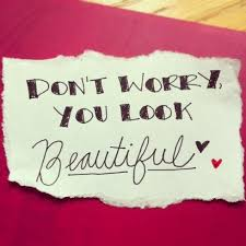 "Looking Beautiful Quote Best of Don't Worry You Look Beautiful "" Smile Quote Quotespictures"