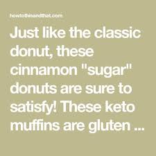 """Just like the classic donut, these cinnamon """"sugar"""" donuts are sure to  satisfy! These keto muffins are gluten free, suga…   Sugar donut, Keto"""