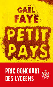 Maybe you would like to learn more about one of these? Amazon Fr Petit Pays Prix Goncourt Des Lyceens 2016 Faye Gael Livres