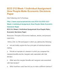 week individual assignment how people make economic  eco 212 week 1 individual assignment how people make economic decisions paper pdf