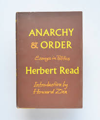 anarchy and order essays in politics by herbert  anarchy and order essays in politics by herbert introduction by howard zinn