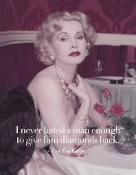 Zsa Zsa Gabor Quotes Beauteous 48 Life Lessons From The OG Queen Of Glamour Zsa Zsa Gabor