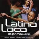 Latino Loco: La Primavera