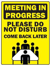 Do Not Disturb Meeting In Progress Sign In Meeting Sign Under Fontanacountryinn Com