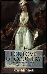 for love of country an essay on patriotism and nationalism  for love of country an essay on patriotism and nationalism maurizio viroli 9780198293583 com books