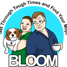 Bloom: Get Through Tough Times and Find Your Mojo