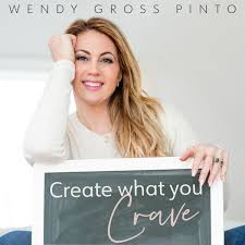 Create What You Crave with Wendy Gross Pinto