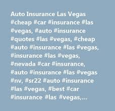 Car Insurance Quotes Las Vegas Classy Auto Insurance Las Vegas Cheap Car Insurance Las Vegas Auto