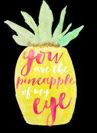 Download You Are The Pineapple Of My Eye Cute Quotes About