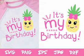 Cute design to personalize a swimsuit coverup, beach tote, towel, water bottle and more! Birthday Svg Pineapple Svg Silhouette Cricut Brother Svg 266219 Svgs Design Bundles Cricut Svg Digital Sticker
