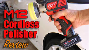 cordless buffer. how to remove scratches fast - milwaukee m12 cordless polisher/sander review part i youtube buffer m