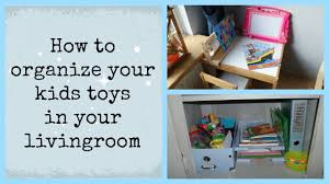 Toy Organization For Living Room Kids Toy Organization In The Livingroom Youtube
