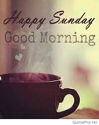 40 Good Morning Sunday Images Quotes And Gif Interesting Sunday Morning Quotes
