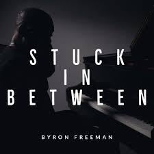 Stuck in Between - Single by Byron Freeman | Spotify