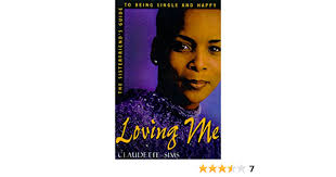 Loving Me: A Sisterfriend's Guide to Being Single and Happy: Sims,  Claudette: 9780805051605: Amazon.com: Books