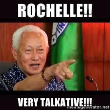 ROCHELLE!! VERY TALKATIVE!!! - ALFREDO LIM MEME | Meme Generator via Relatably.com