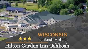 hilton garden inn oshkosh oshkosh hotels wisconsin