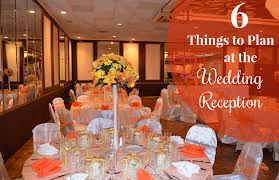 plan wedding reception six things to plan at the wedding reception prince georges county