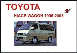 Toyota Hiace Wagon 1996 - 2003 Owners Manual Engine Model: 1KZ-TE ...