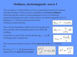 ordinary electromagnetic waves i the occurence of electrostatic waves is a particular property of a plasma