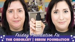 the ordinary serum foundation friday foundation fix review wear test dry skin over 40